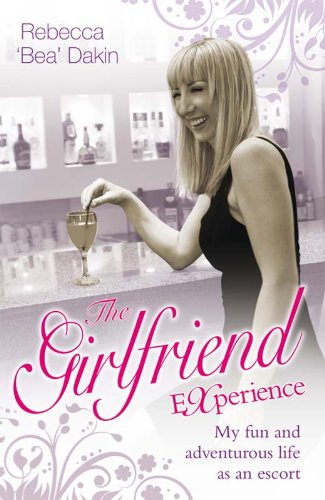 The Book: The Girlfriend Experience: My Fun and Adventurous Life as an Escort